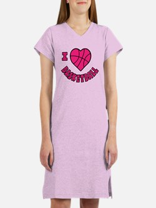 I Love Basketball Women's Nightshirt