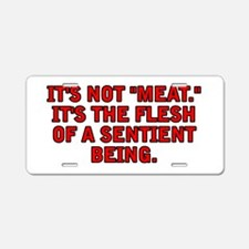 It's not meat Aluminum License Plate