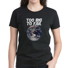 TOO BIG TO FAIL - EARTH Tee