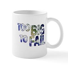 earth too big to fail Mug