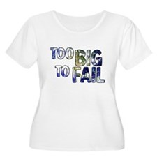 earth too big to fail T-Shirt