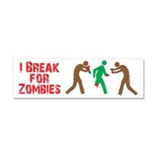I Break for Zombies Car Magnet 10 x 3