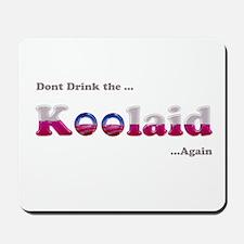 Dont drink the Koolaid - Agai Mousepad