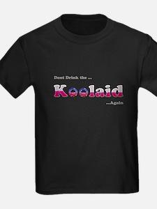 Dont drink the Koolaid - Agai T