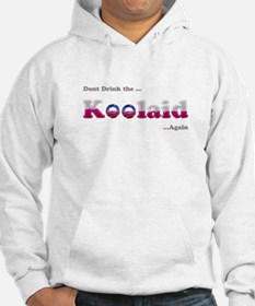 Dont drink the Koolaid - Agai Hoodie