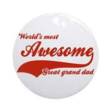 World's Most Awesome Great Grand dad Ornament (Rou