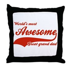 World's Most Awesome Great Grand dad Throw Pillow