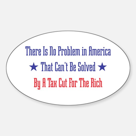 Tax Cut For Rich Oval Decal