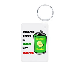Success Comes in Cans Keychains