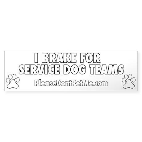 I BRAKE FOR SERVICE DOG TEAMS (White Letters)