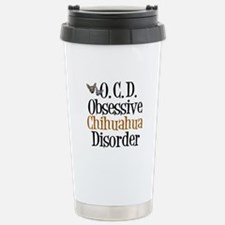 Obsessive Chihuahua Disorder Travel Mug