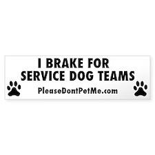 I BRAKE FOR SERVICE DOG TEAMS (black text)