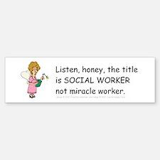 Miracle Worker Bumper Bumper Bumper Sticker