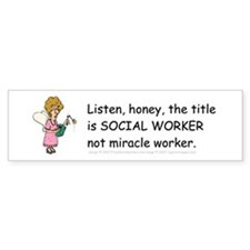Miracle Worker Bumper Bumper Sticker