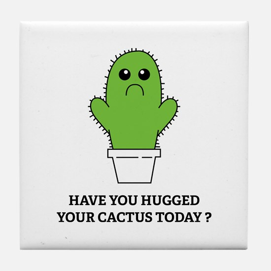 Hugged Your Cactus Tile Coaster