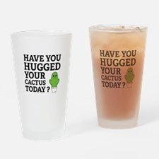Hugged Your Cactus Drinking Glass
