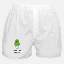 Don't be a Prick Boxer Shorts