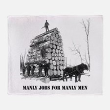 Manly Jobs for Manly Men Throw Blanket