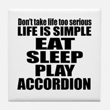 Eat Sleep And Accordion Tile Coaster