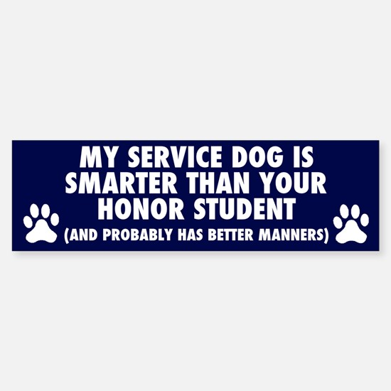 MY SERVICE DOG IS SMARTER Bumper Bumper Bumper Sticker
