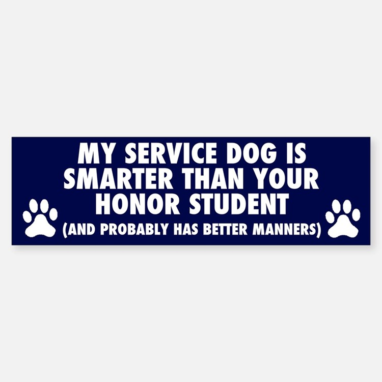 MY SERVICE DOG IS SMARTER Bumper Bumper Bumper Sticker