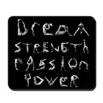Mousepad   Dream Strength Passion Pwer