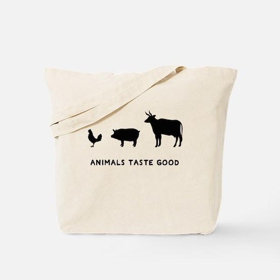 Animals Taste Good Tote Bag