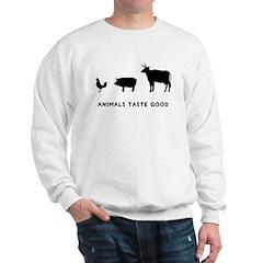 Animals Taste Good Sweatshirt