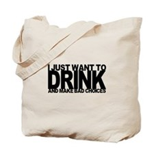I just want to drink Tote Bag