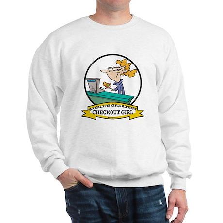WORLDS GREATEST CHECKOUT GIRL Sweatshirt