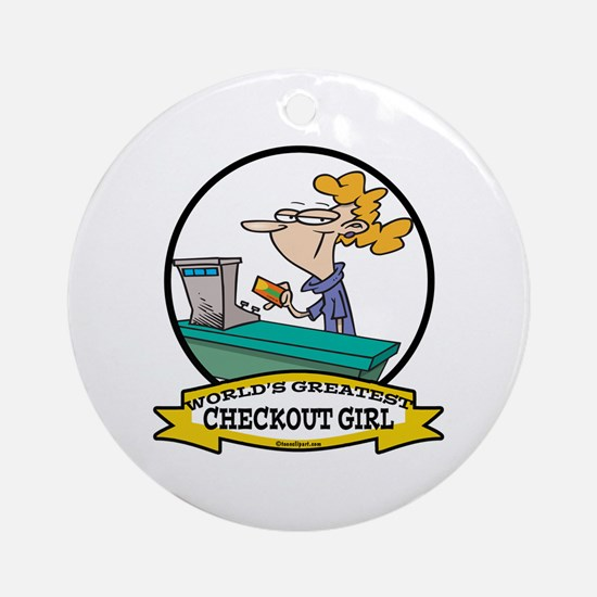 WORLDS GREATEST CHECKOUT GIRL Ornament (Round)