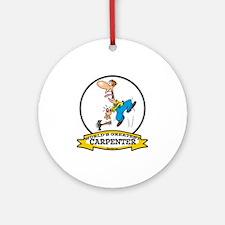 WORLDS GREATEST CARPENTER II Ornament (Round)