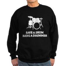 Save a Drum Sweatshirt