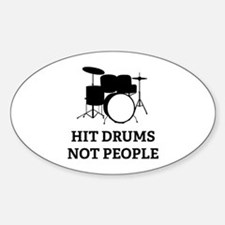 Hit Drums Not People Sticker (Oval)