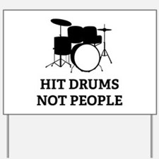 Hit Drums Not People Yard Sign