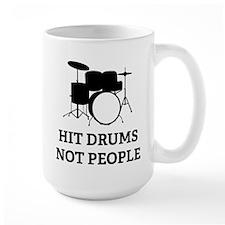 Hit Drums Not People Mug