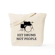 Hit Drums Not People Tote Bag