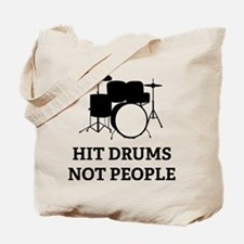 Hit Drums Not People Tote Bag