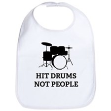 Hit Drums Not People Bib