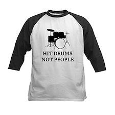 Hit Drums Not People Tee