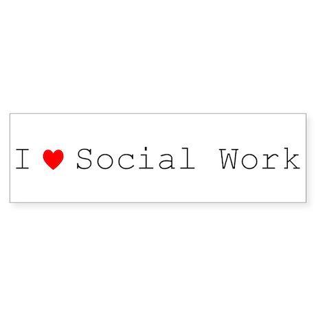 I Love Social Work Bumper Sticker