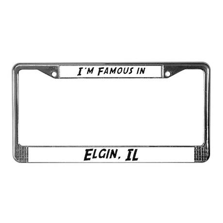 Famous in Elgin License Plate Frame