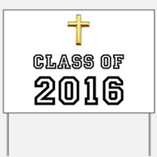 Class Of 2016 Cross Yard Sign