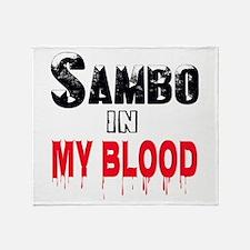 Sambo in My Blood Throw Blanket