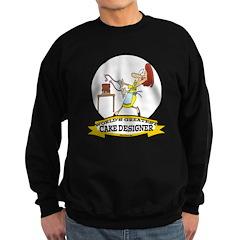 WORLDS GREATEST CAKE DESIGNER Sweatshirt