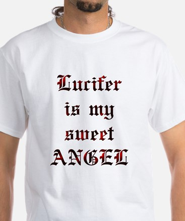 Lucifer Is My Sweet Angel White T-Shirt
