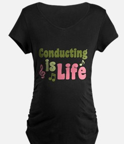 Conducting is Life T-Shirt