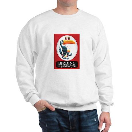 Birding Is Good For You Sweatshirt