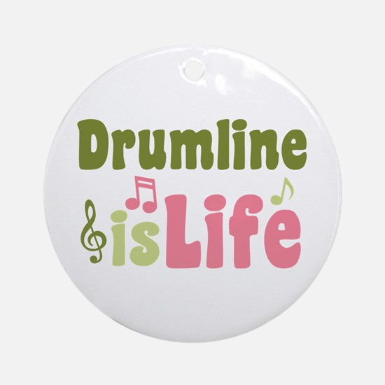 Drumline is Life Ornament (Round)