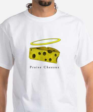 Praise Cheesus White T-Shirt